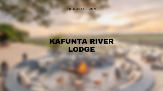 Kafunta River Lodge Review | Facilities | Costs