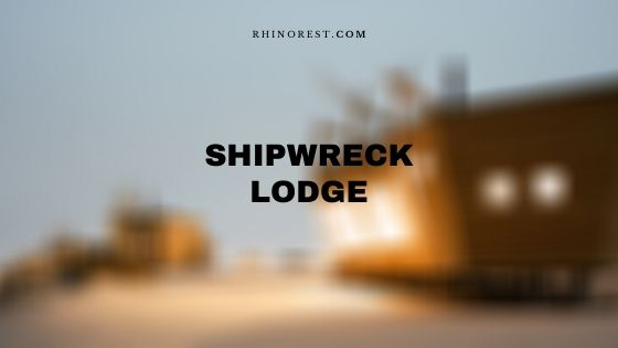 Shipwreck Lodge – Reviews | Rates | Contact | Location