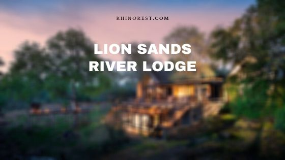 Lion Sands River Lodge Zambia – Reviews | Prices | Rooms