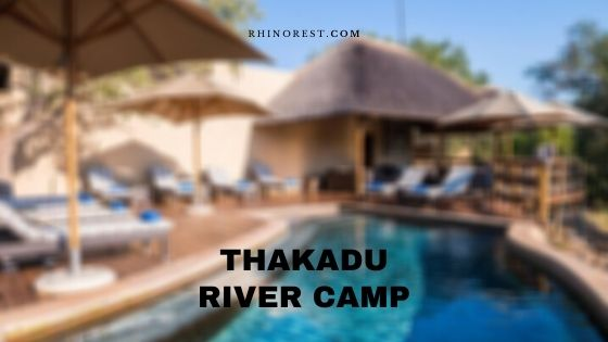 Thakadu River Camp – Reviews | Contact | Directions
